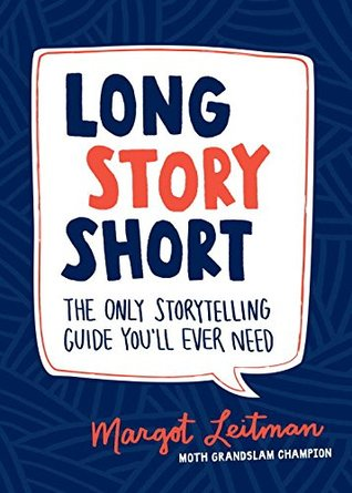 The Only Storytelling Guide You'll Ever Need - Margot Leitman