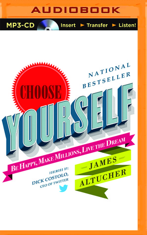 Choose yourself be happy make millions live the dream by james choose yourself be happy make millions live the dream by james altucher solutioingenieria Image collections