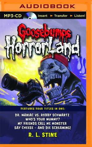 goosebumps-horrorland-boxed-set-2-dr-maniac-vs-robby-schwartz-who-s-your-mummy-my-friends-call-me-monster-say-cheese-and-die-screaming
