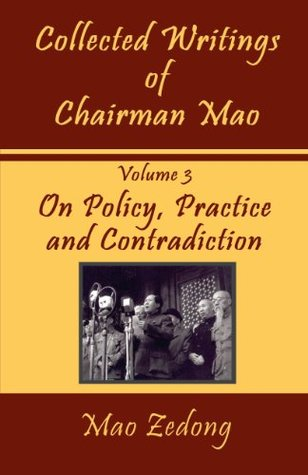 Collected Writings, Vol 3: On Policy, Practice and Contradiction