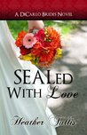 SEALed With Love (DiCarlo Brides #2)