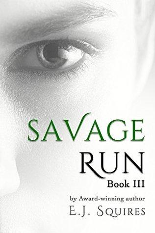 Savage Run: Book III