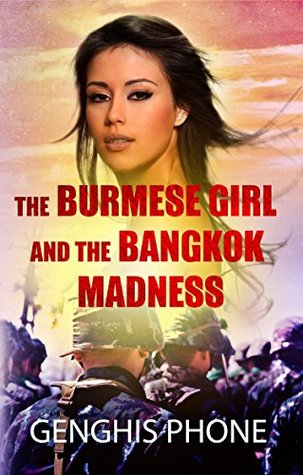 The Burmese Girl and the Bangkok Madness (Burmese Revolutionary Days #1)