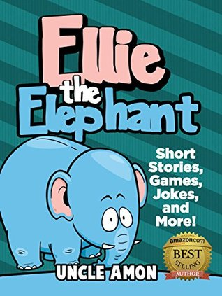 Ellie the Elephant: Short Stories, Games, Jokes, and More!