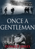 Once a Gentleman by Donald James