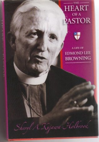 The Heart of a Pastor: A Life of Edmond Lee Browning