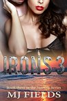 Irons 3 by M.J. Fields