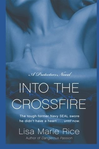 Book Review: Lisa Marie Rice's Into the Crossfire