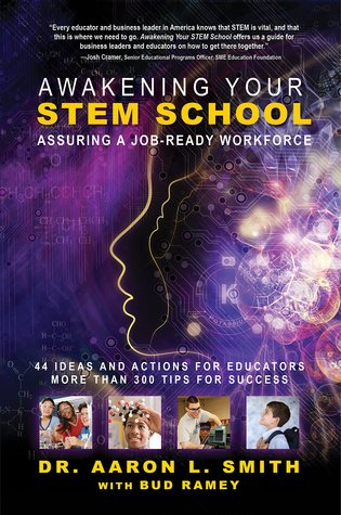 Awakening Your Stem School; Assuring a Job-Ready Workforce