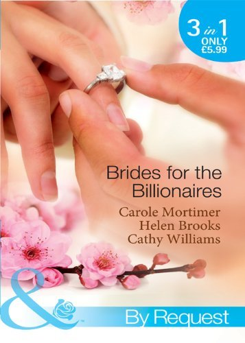 Brides for the Billionaires: The Billionaire's Marriage Bargain / The Billionaire's Marriage Mission / Bedded at the Billionaire's Convenience
