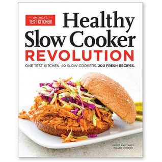 Healthy slow cooker revolution one test kitchen 40 slow cookers healthy slow cooker revolution one test kitchen 40 slow cookers 200 fresh recipes by americas test kitchen forumfinder