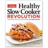 Healthy Slow Cooker Revolution by America's Test Kitchen