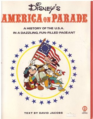 Disney's America on Parade: A History of the U.S.A. in a Dazzling, Fun-Filled Pageant