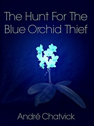 The Hunt for the Blue Orchid Thief