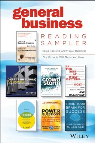 Wiley General Business Reading Sampler:Excerpts by Scott Stratten, Brian Solis, Shaun Abrahamson, Peter Ryder, Bastian Unterberg, Joe Calloway, Joey Reiman, Andrew Sobel, Jerry Panas, Roger Seip