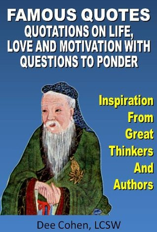 Famous Quotes Inspirational Quotations On Life Love Work Truth