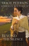 Beyond the Silence by Tracie Peterson