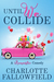 Until We Collide by Charlotte Fallowfield