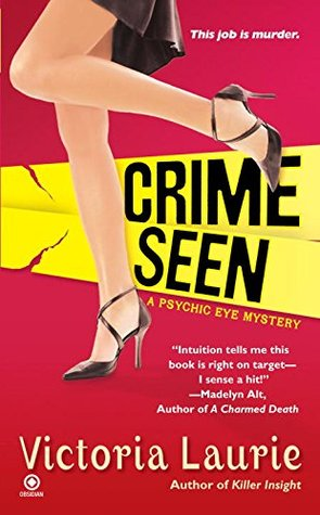 Crime Seen by Victoria Laurie