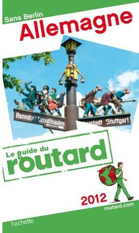 GUIDE DU ROUTARD; Allemagne (édition 2012)