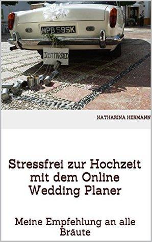 Stressfrei zur Hochzeit mit dem Online Wedding Planer: Meine Empfehlung an alle Bräute