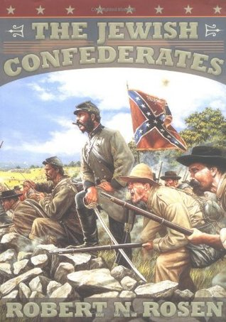 The Jewish Confederates by Robert N. Rosen