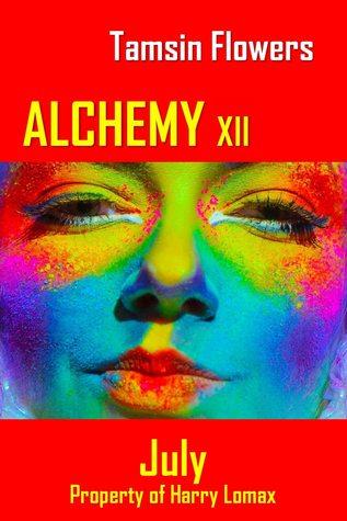 Alchemy Xii July The Alchemy Series 7 By Tamsin Flowers