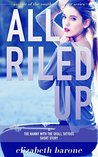 """""""All Riled Up"""""""