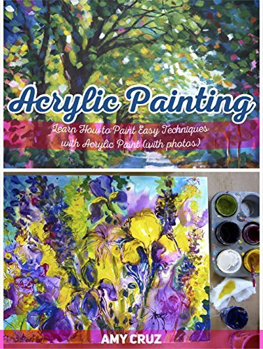 Acrylic Painting: Learn How to Paint Easy Techniques with Acrylic Paint (with photos) (Acrylic Painting, acrylic painting techniques, acrylic painting books)
