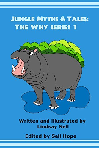 Children's Books: Jungle Myths & Tales: The Why series 1: A collection of 5 children's animal myths and legends of how various animals and objects acquired their traits and character
