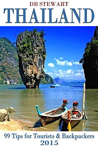 Thailand 99 Tips For Tourists & Backpackers 2015