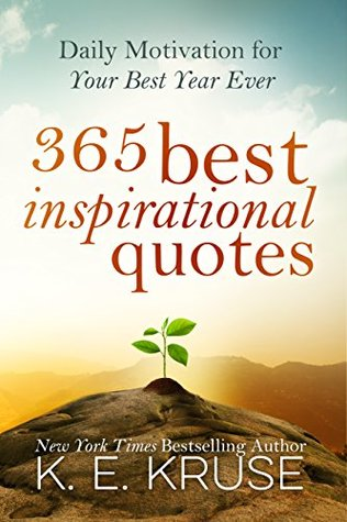 365 Best Inspirational Quotes Daily Motivation For Your Best Year