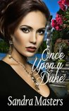Once Upon a Duke by Sandra Masters