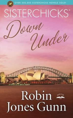 Sisterchicks Down Under by Robin Jones Gunn