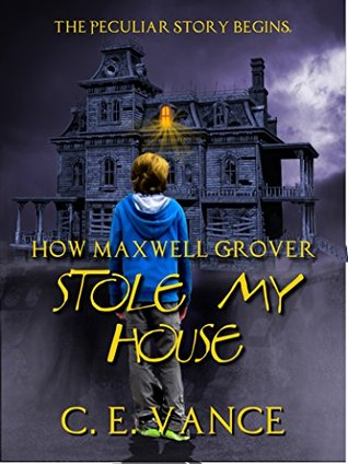 how-maxwell-grover-stole-my-house-book-1