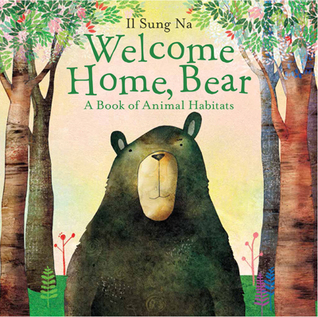 Welcome home bear a book of animal habitats by il sung na fandeluxe Images