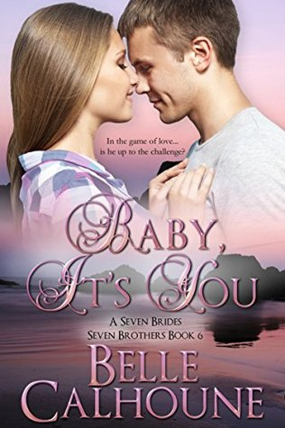 Baby It's You (Seven Brides, Seven Brothers, #6)