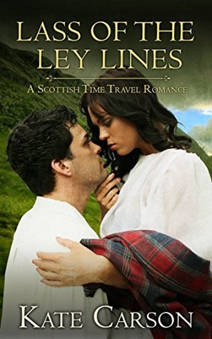 Lass of the Ley Lines: A Scottish Time Travel Romance (The Ley Lines #1)