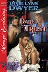 Dare to Trust (The Dare, #1)