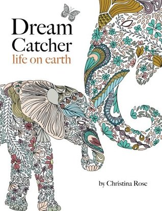 Dream Catcher Life On Earth A Powerful Inspiring Colouring Book