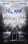 Full Moon Falling Faster (Full Moon #3)