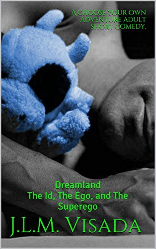 Dreamland: The Id, The Ego, and The Superego: A choose your own adventure adult comedy.