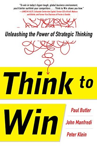 Think to Win: Unleashing the Power of Strategic Thinking (Business Books)