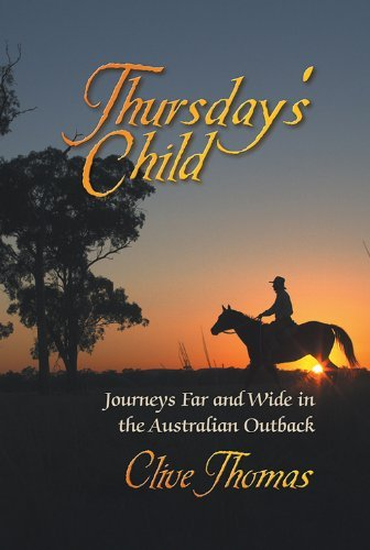 Thursday's Child : Journeys Far and Wide in the Australian Outback