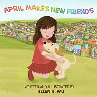 April Makes New Friends: Children's book, Bedtime Story, kids book collection, Education, Early/Beginning Readers, Funny Humor ebook, Rhyming Book, Picture book