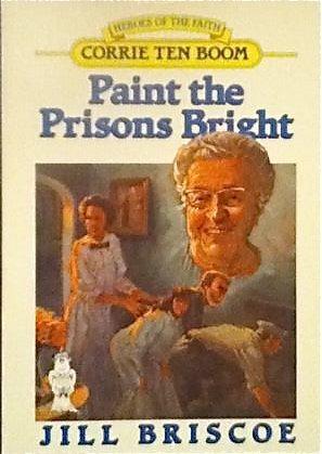Paint the Prisons Bright: Corrie Ten Boom