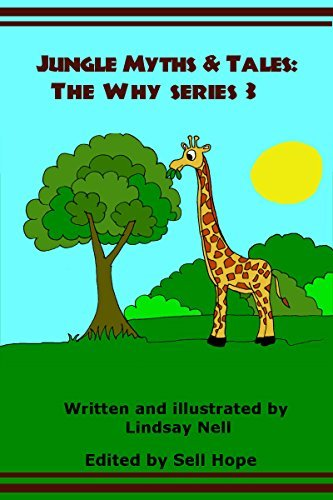 Children's Books: Jungle Myths & Tales: The Why series 3: A collection of 5 children's animal myths and legends of how various animals and objects acquired ... and character