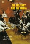 PUBLIC AFFAIRS: THE MILITARY AND THE MEDIA, 1962-1968 (Part 1 of 2)