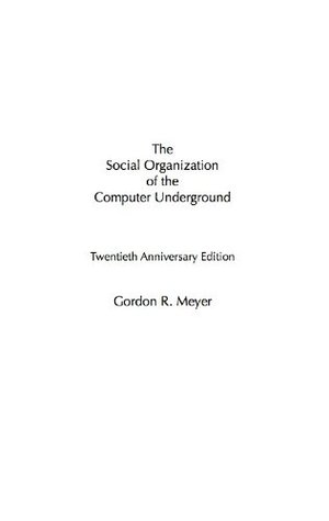 The Social Organization of the Computer Underground