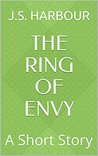 The Ring of Envy: A Short Story